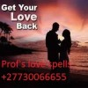 POWERFUL LOVE SPELLS +27730066655